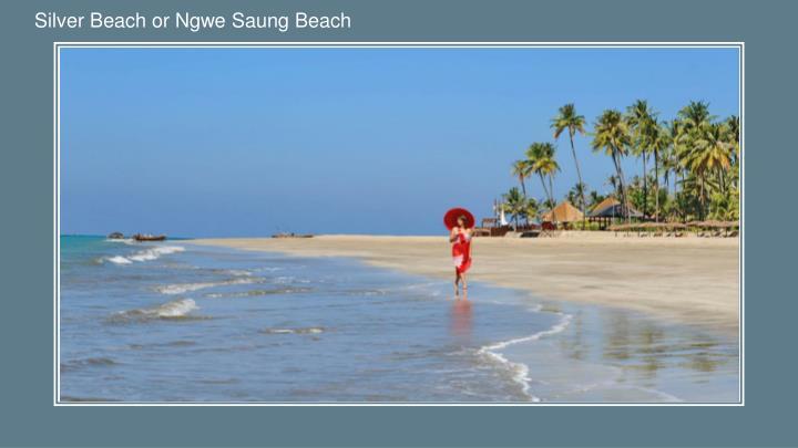 Silver Beach or Ngwe Saung Beach