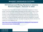 us underground mining equipment industry research report forecast to 2022
