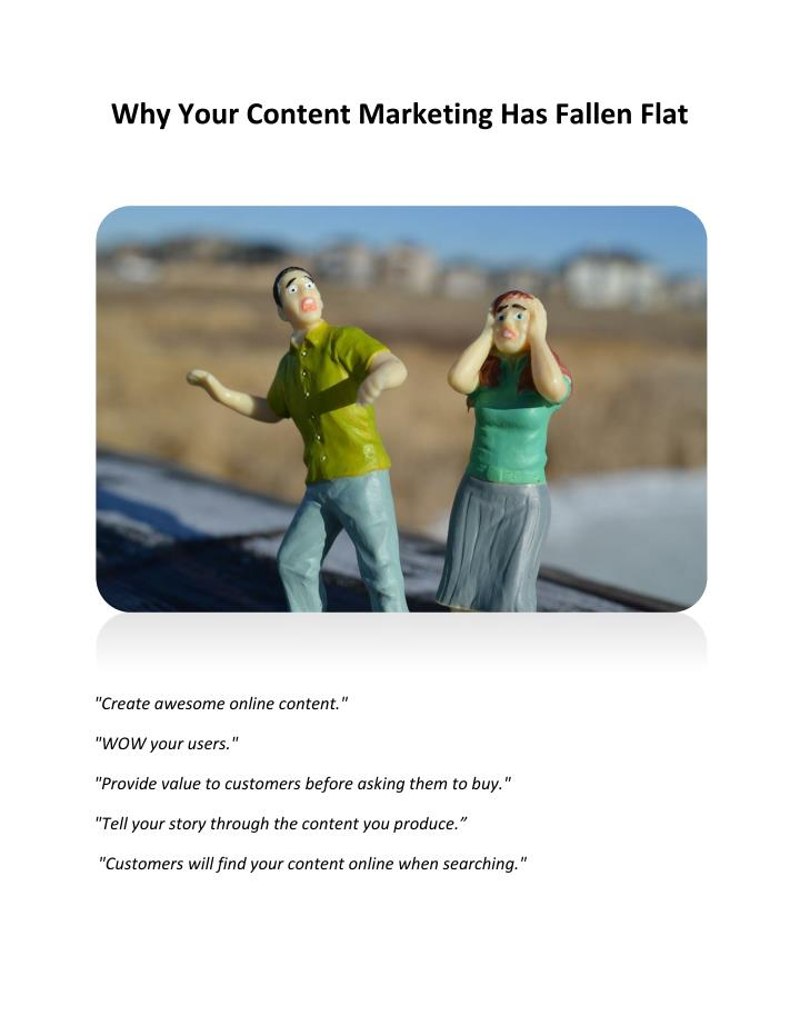Why Your Content Marketing Has Fallen Flat