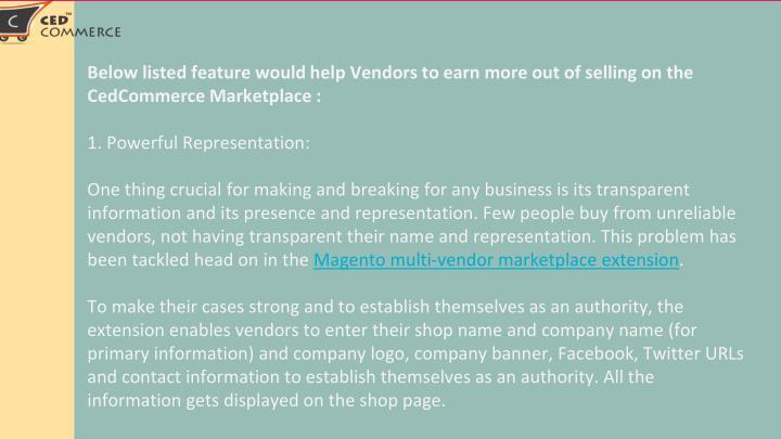 Below listed feature would help Vendors to earn more out of selling on the CedCommerce Marketplace :
