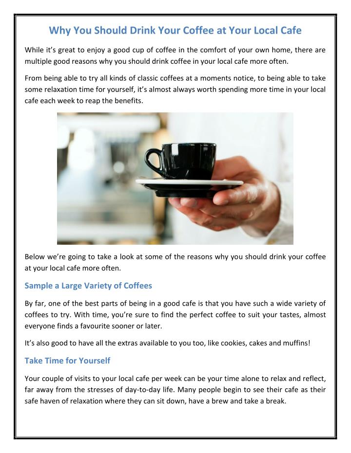 Why You Should Drink Your Coffee at Your Local Cafe