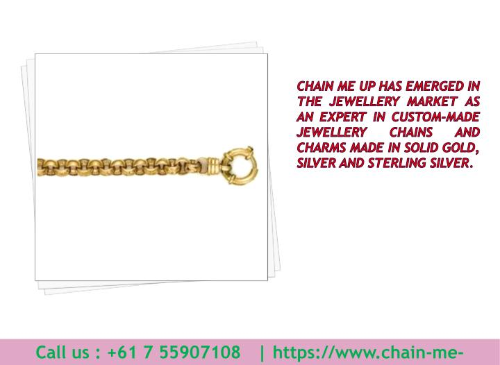 Chain Me Up has emerged in the jewellery market as an expert in custom-made jewellery chains and cha...