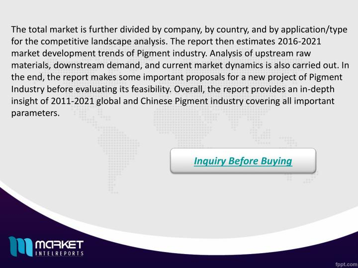 The total market is further divided by company, by country, and by application/type for the competitive landscape analysis. The report then estimates 2016-2021 market development trends of Pigment industry. Analysis of upstream raw materials, downstream demand, and current market dynamics is also carried out. In the end, the report makes some important proposals for a new project of Pigment Industry before evaluating its feasibility. Overall, the report provides an in-depth insight of 2011-2021 global and Chinese Pigment industry covering all important parameters.