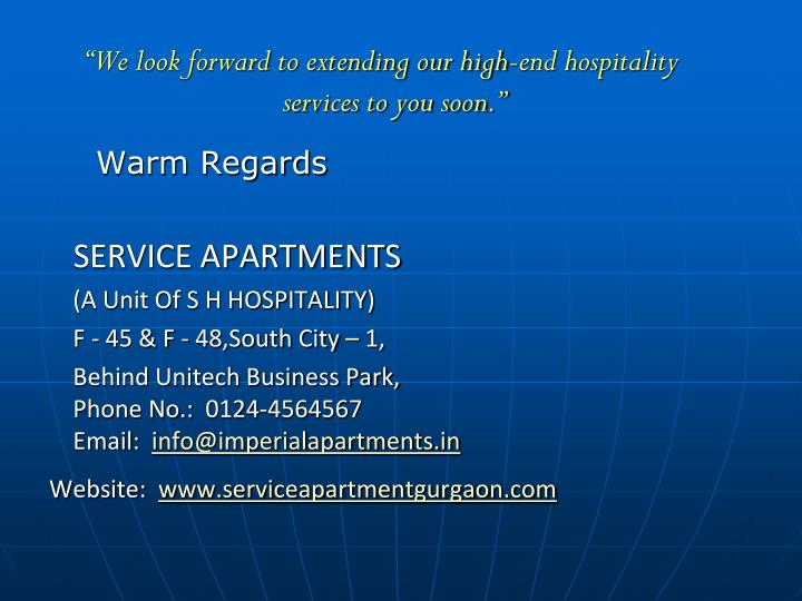 """We look forward to extending our high-end hospitality services to you soon."""