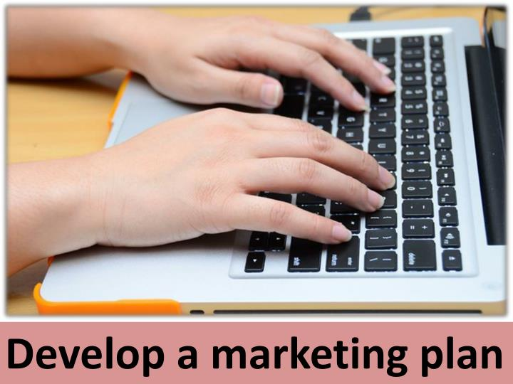 Develop a marketing plan