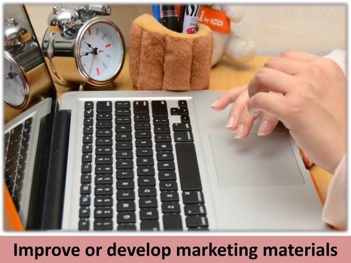 Improve or develop marketing materials