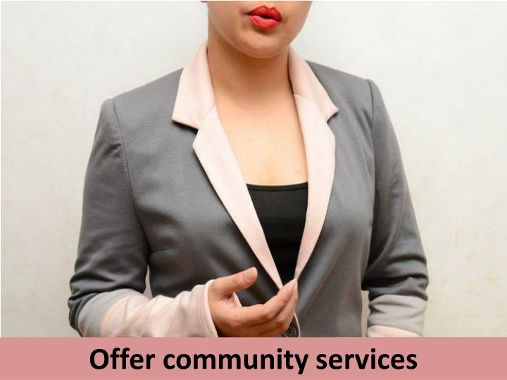 Offer community services