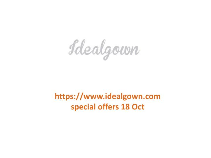https://www.idealgown.com special offers 18 Oct
