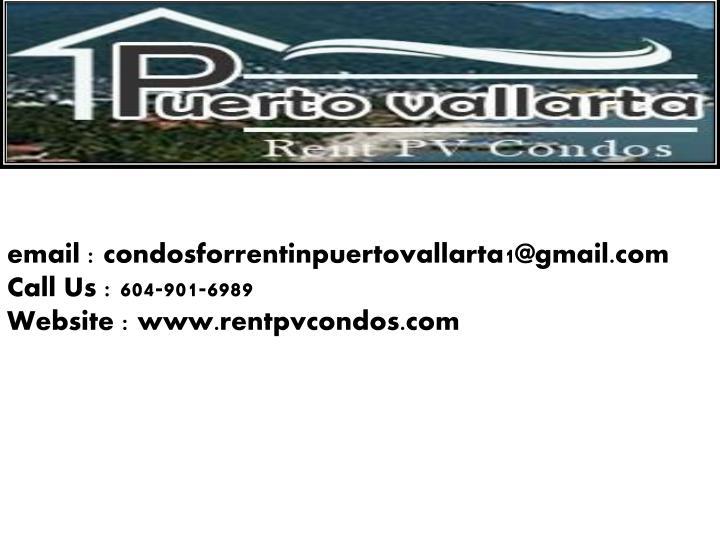 email : condosforrentinpuertovallarta1@gmail.com