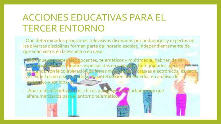 ACCIONES EDUCATIVAS PARA EL TERCER ENTORNO