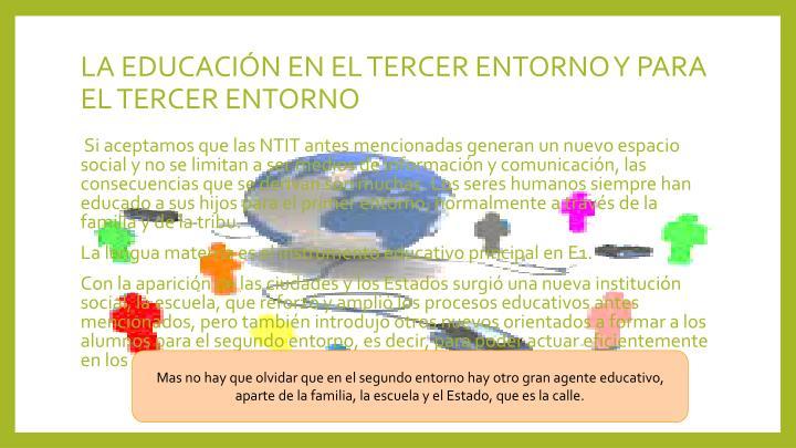 LA EDUCACIÓN EN EL TERCER ENTORNO Y PARA EL TERCER ENTORNO