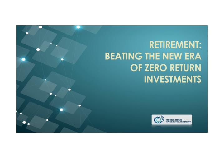 Retirement beating the new era of zero investment returns 7423382