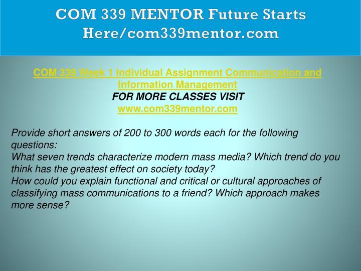 COM 339 MENTOR Future Starts Here/com339mentor.com