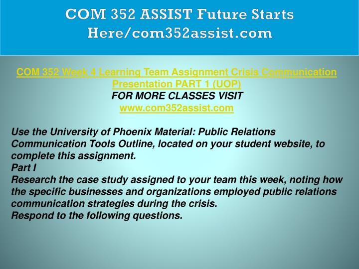 COM 352 ASSIST Future Starts Here/com352assist.com
