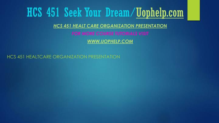 Hcs 451 seek your dream uophelp com1