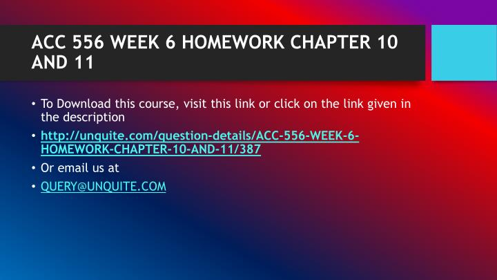 Acc 556 week 6 homework chapter 10 and 111