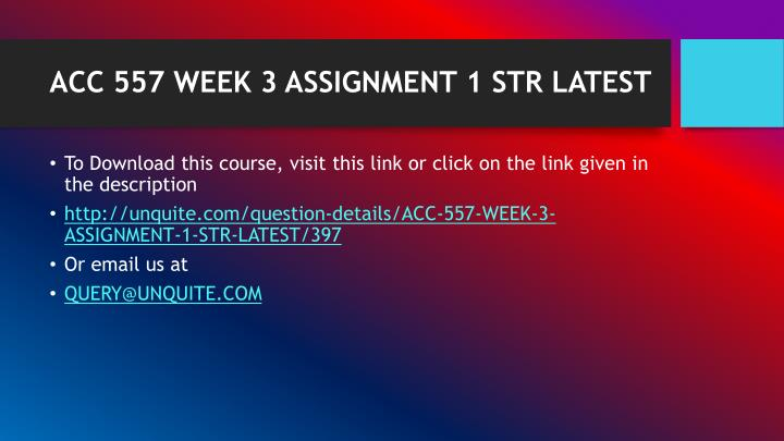 Acc 557 week 3 assignment 1 str latest1