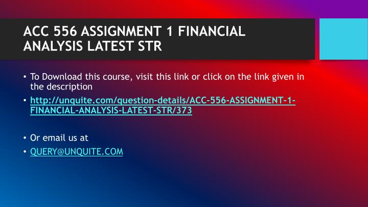 ACC 556 ASSIGNMENT 1 FINANCIAL ANALYSIS LATEST STR