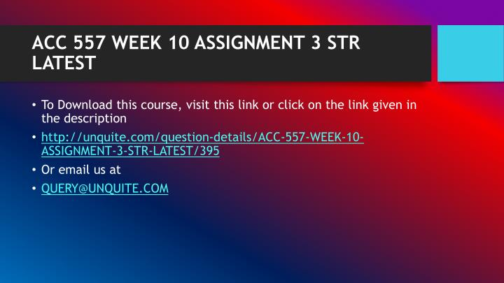 ACC 557 WEEK 10 ASSIGNMENT 3 STR LATEST