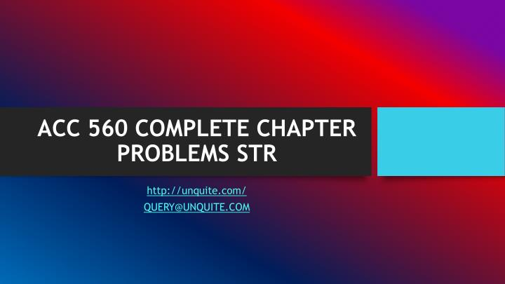 Acc 560 complete chapter problems str
