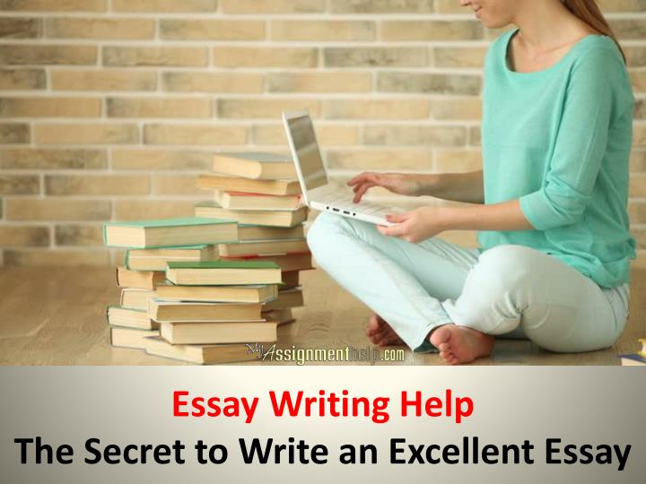 Essay writing help the secret to write an excellent essay