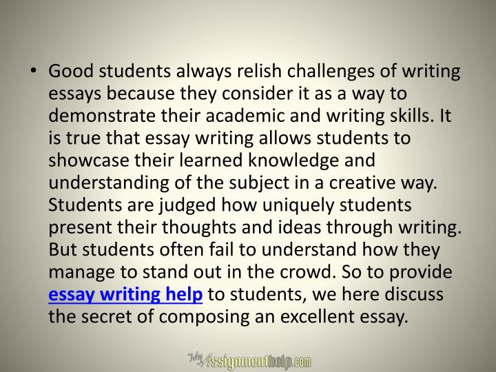 Good students always relish challenges of writing essays because they consider it as a way to demons...