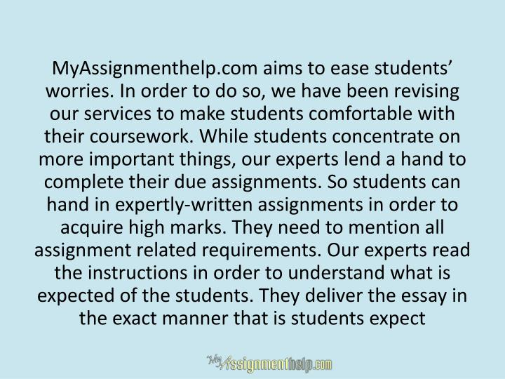 MyAssignmenthelp.com aims to ease students' worries. In order to do so, we have been revising our ...