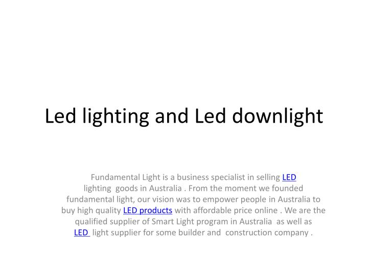 Led lighting and led downlight