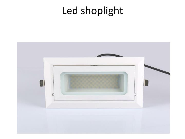 Led shoplight