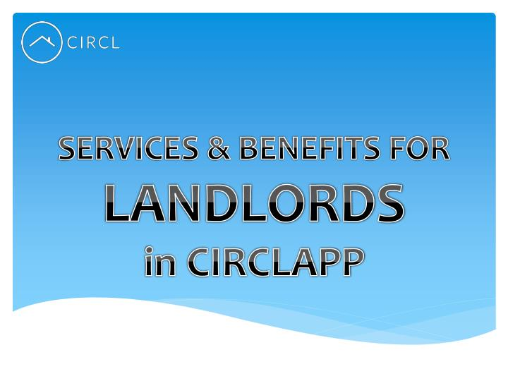 Services benefits for landlords circl
