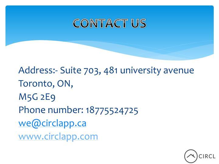 Address:- Suite 703, 481 university avenue