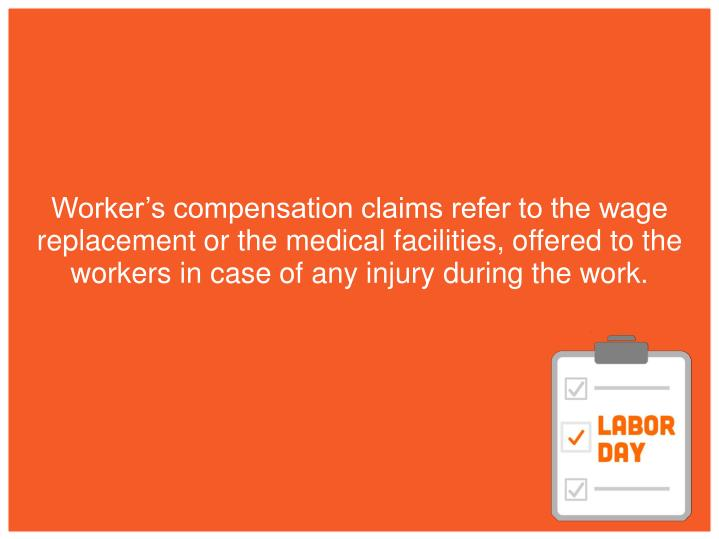 Worker's compensation claims refer to the wage