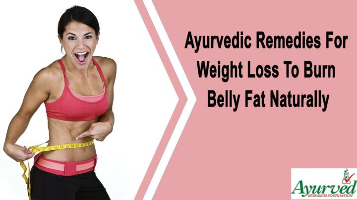 Ayurvedic remedies for weight loss to burn belly fat naturally