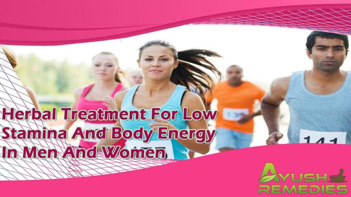 Herbal treatment for low stamina and body energy in men and women