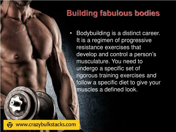Building fabulous bodies