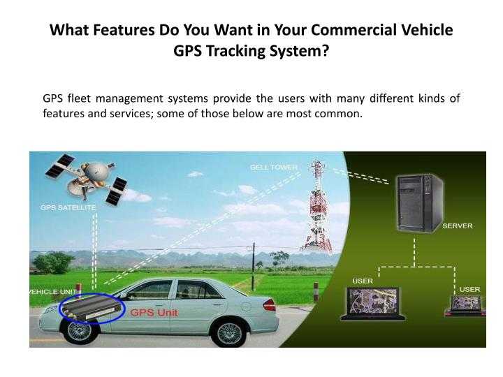 What features do you want in your commercial vehicle gps tracking system