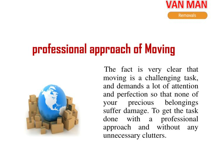 Professional approach of moving