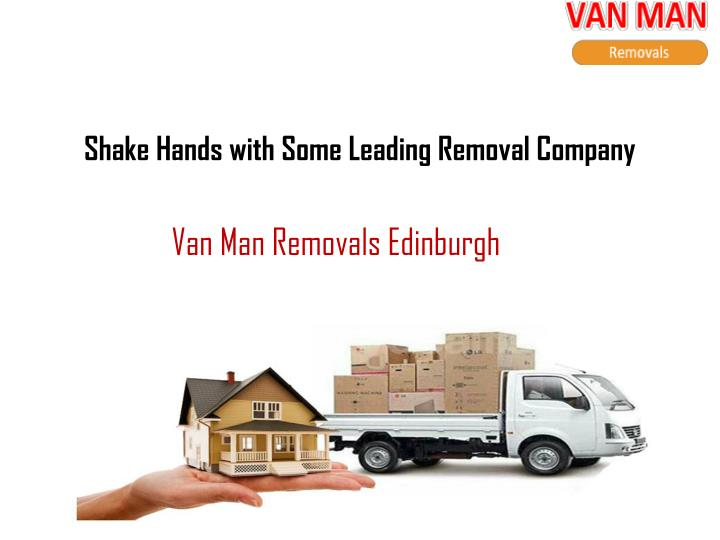 Shake hands with some leading removal company