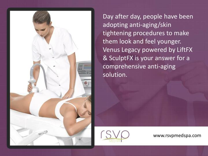 Day after day, people have been adopting anti-aging/skin tightening procedures to make them look and feel younger. Venus Legacy powered by