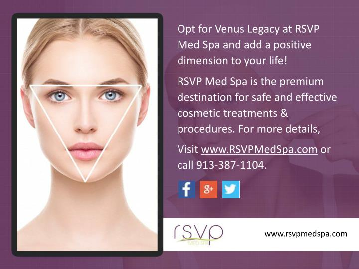 Opt for Venus Legacy at RSVP Med Spa and add a positive dimension to your life!