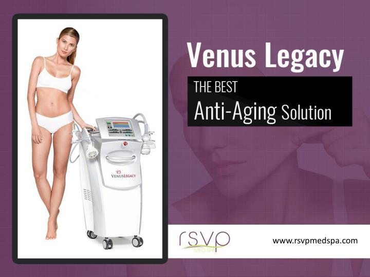 Venus legacy the best anti aging solution