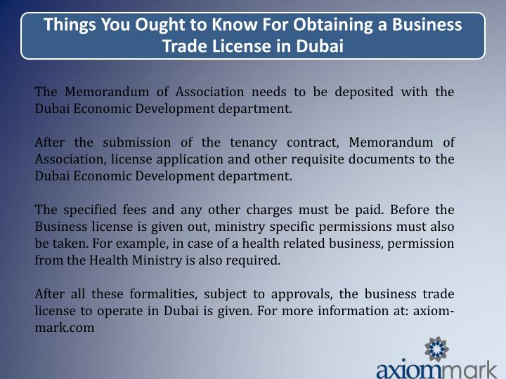 The Memorandum of Association needs to be deposited with the Dubai Economic Development department.