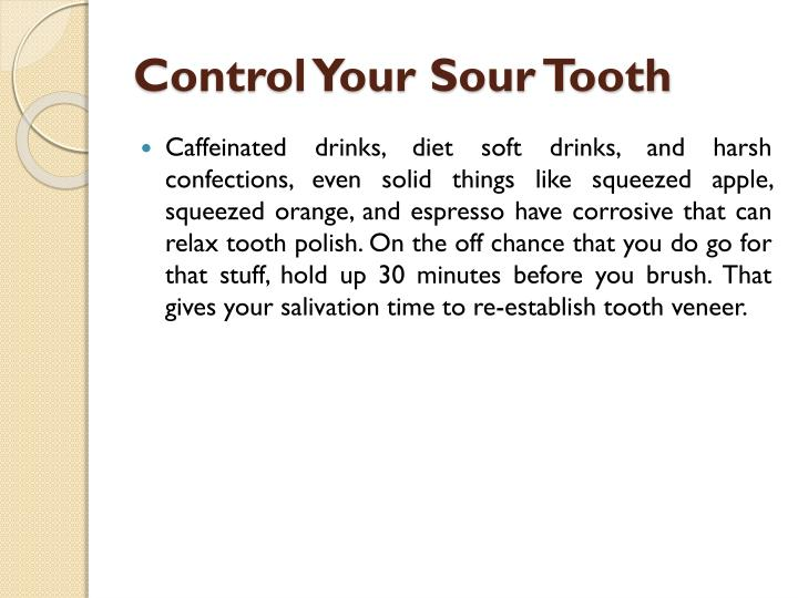 Control Your Sour Tooth