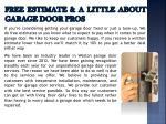 free estimate a little about garage door pros