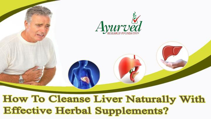 How to cleanse liver naturally with effective herbal supplements