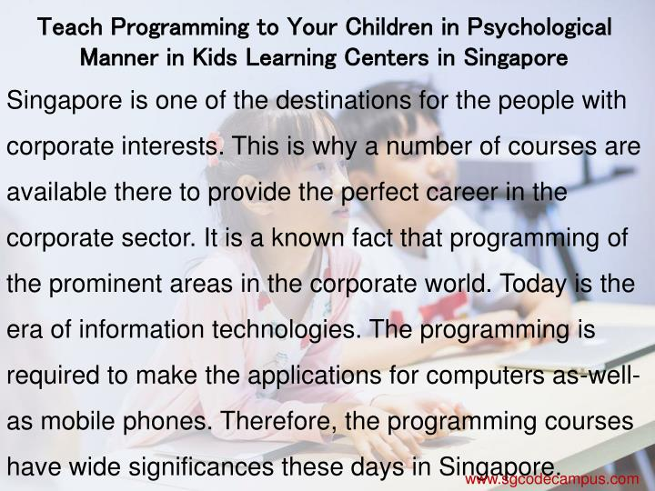 Teach Programming to Your Children in Psychological Manner in Kids Learning Centers in Singapore