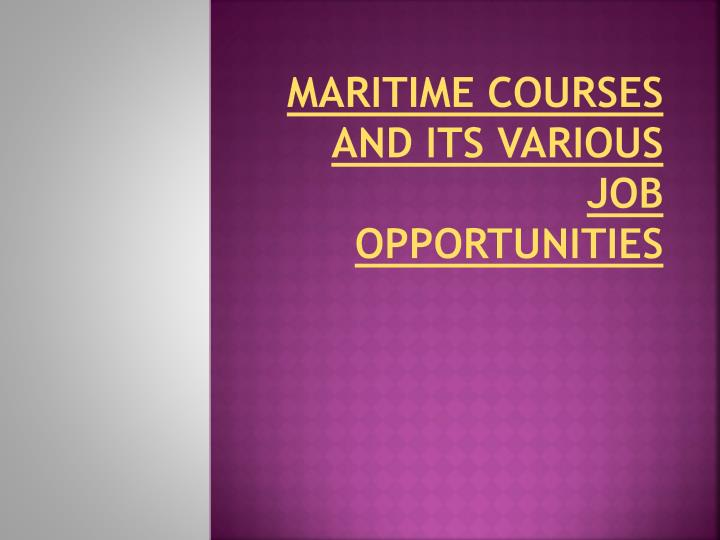Maritime Courses and Its Various Job Opportunities