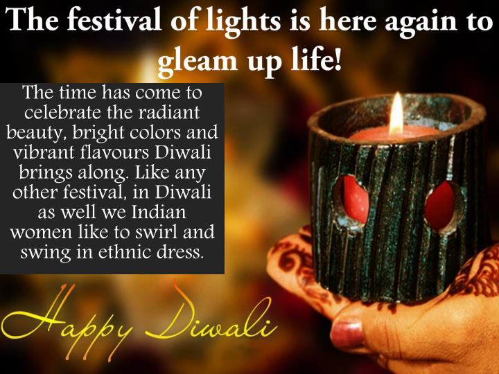 The festival of lights is here again to gleam up life!