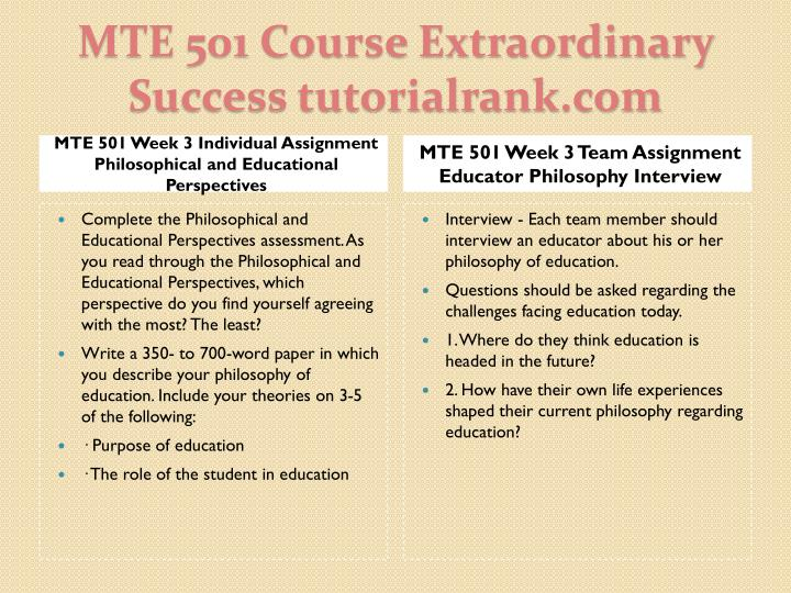 MTE 501 Week 3 Individual Assignment Philosophical and Educational Perspectives
