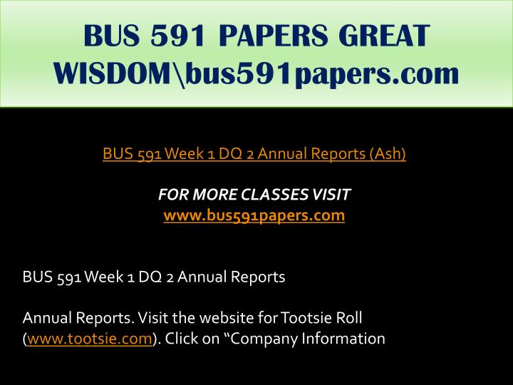 BUS 591 PAPERS GREAT WISDOM\bus591papers.com